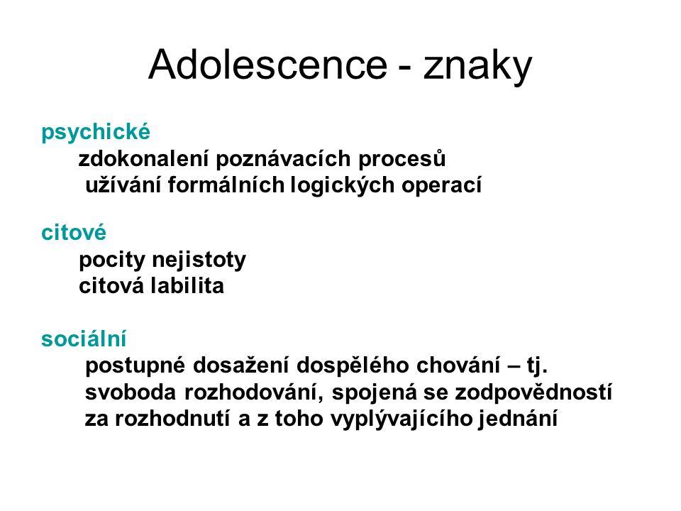 Adolescence - znaky psychické zdokonalení poznávacích procesů
