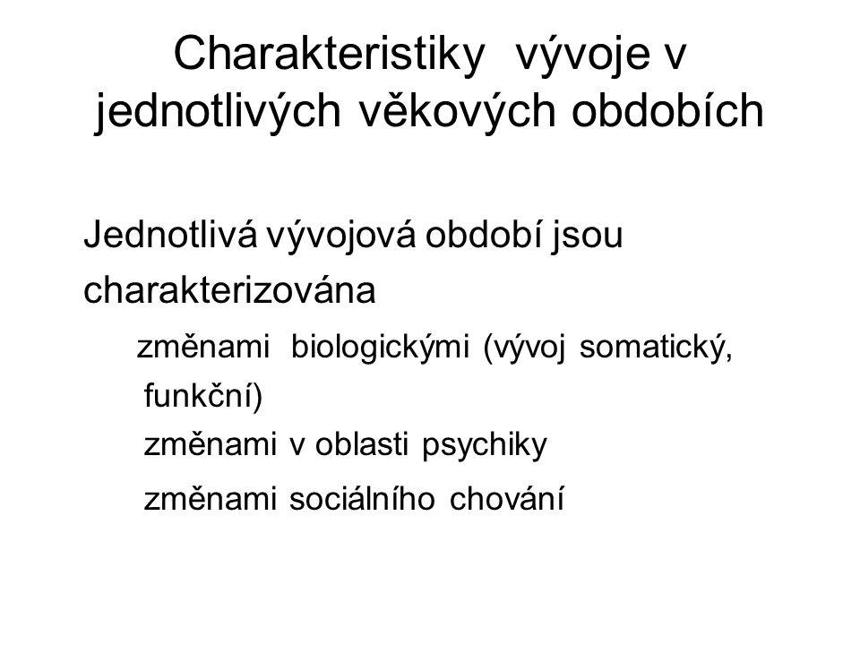 Charakteristiky vývoje v jednotlivých věkových obdobích