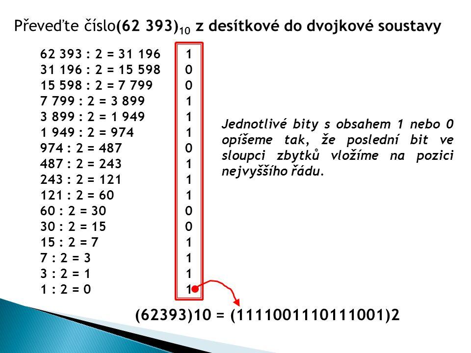 Převeďte číslo(62 393)10 z desítkové do dvojkové soustavy