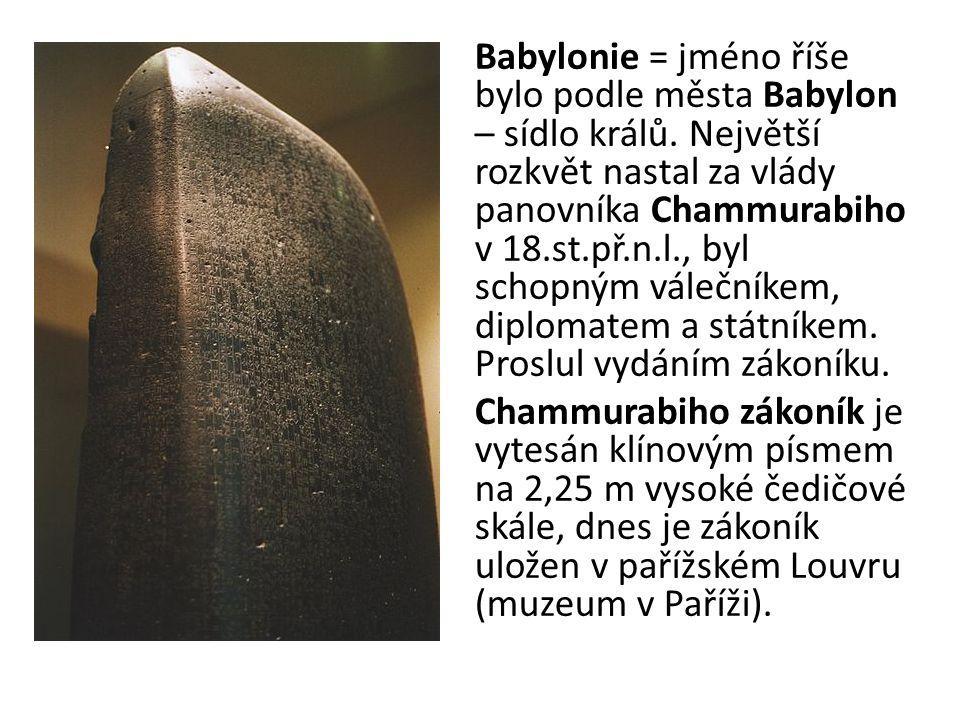 Babylonie = jméno říše bylo podle města Babylon – sídlo králů
