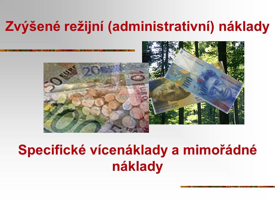 Zvýšené režijní (administrativní) náklady