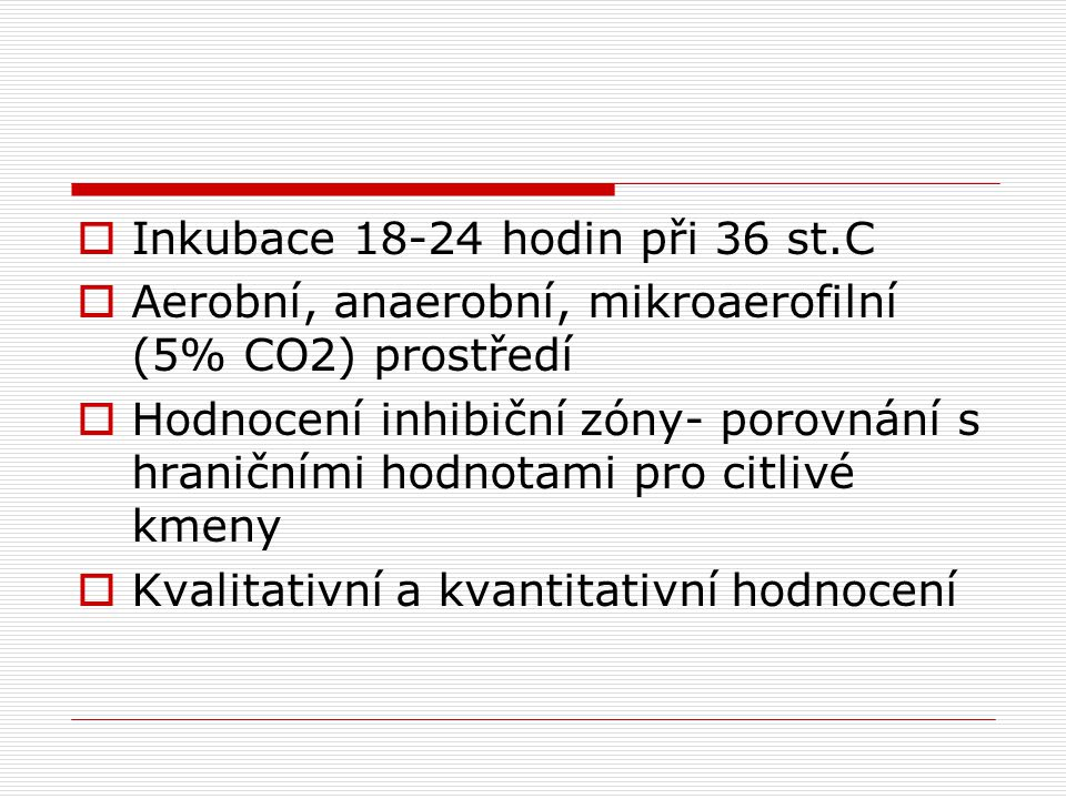 Inkubace 18-24 hodin při 36 st.C