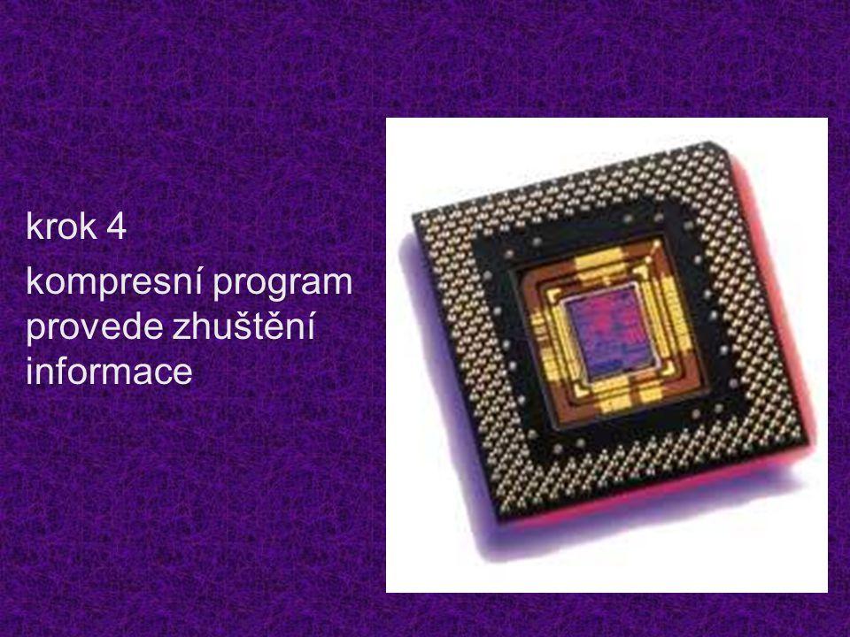 krok 4 kompresní program provede zhuštění informace
