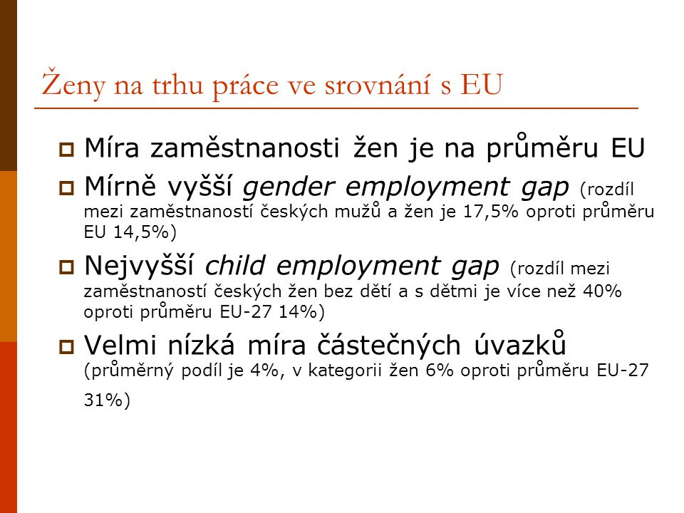Ženy na trhu práce ve srovnání s EU