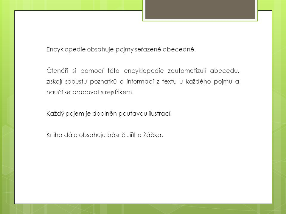 Encyklopedie obsahuje pojmy seřazené abecedně.