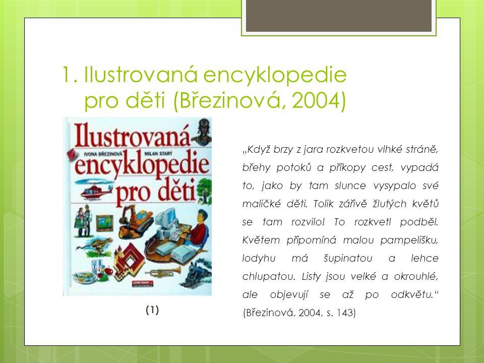 1. Ilustrovaná encyklopedie pro děti (Březinová, 2004)