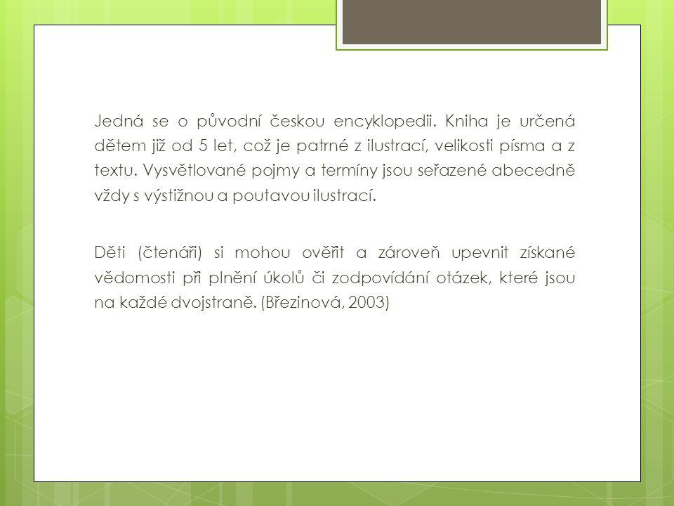 Jedná se o původní českou encyklopedii
