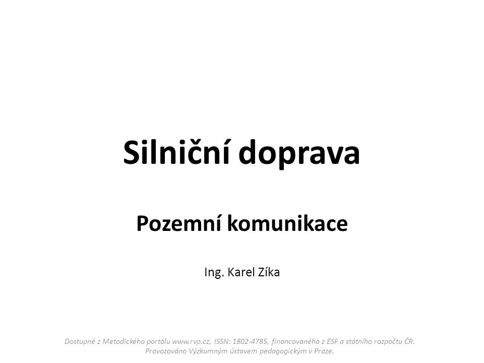 Pozemní komunikace Ing. Karel Zíka