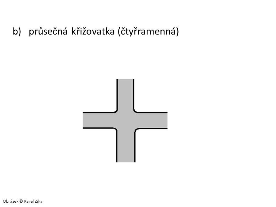 b) průsečná křižovatka (čtyřramenná)