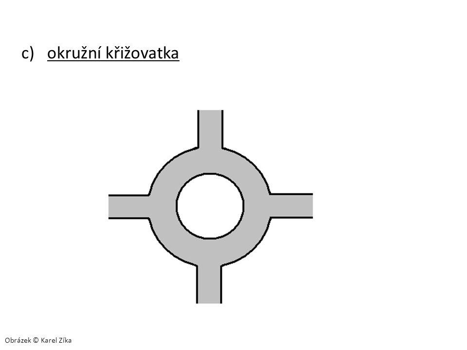 c) okružní křižovatka Obrázek © Karel Zíka