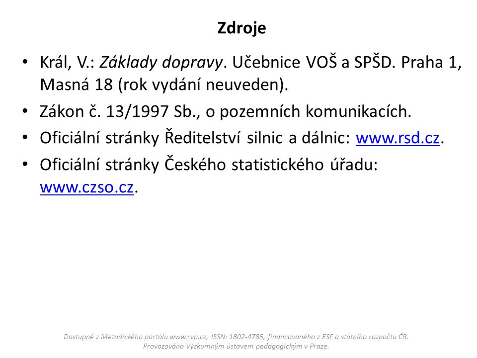 Zákon č. 13/1997 Sb., o pozemních komunikacích.