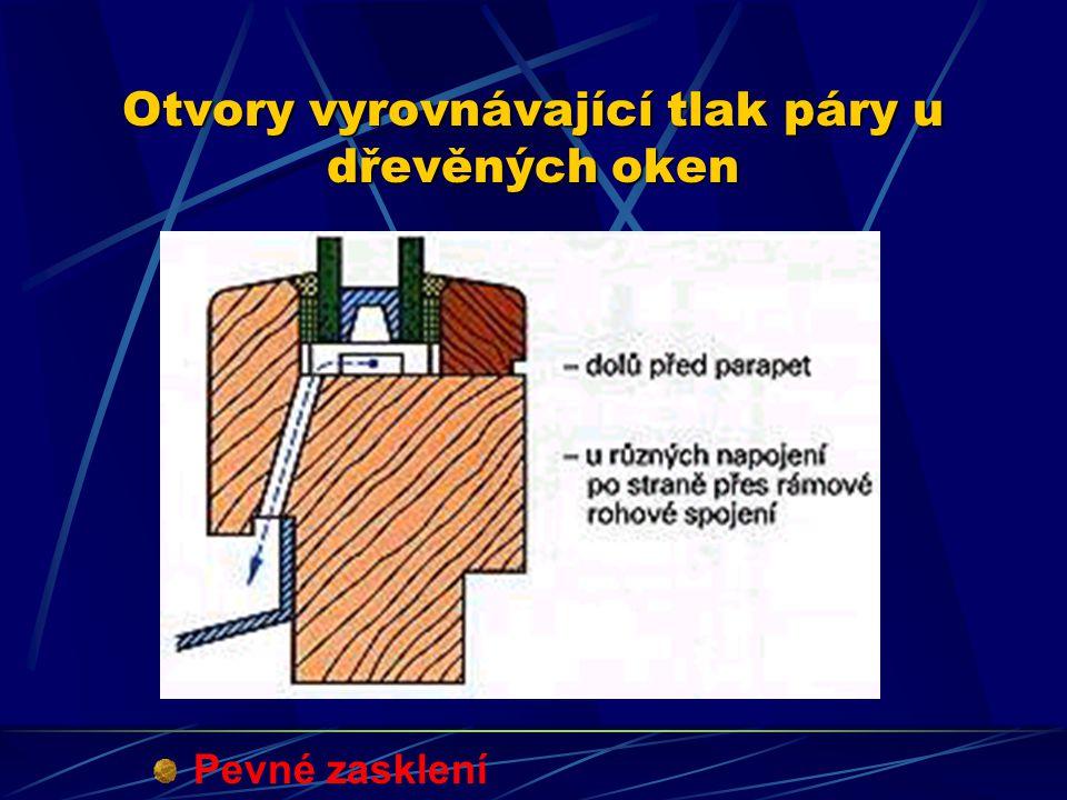 Otvory vyrovnávající tlak páry u dřevěných oken