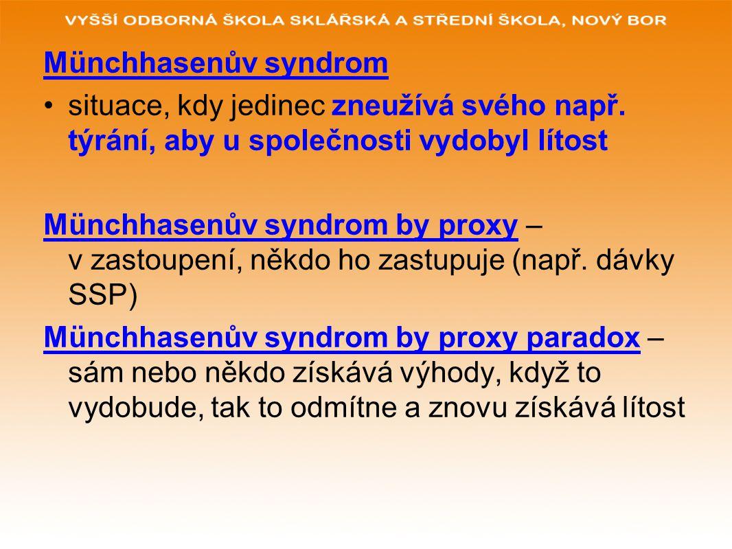 Münchhasenův syndrom situace, kdy jedinec zneužívá svého např. týrání, aby u společnosti vydobyl lítost.