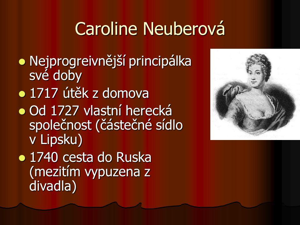 Caroline Neuberová Nejprogreivnější principálka své doby