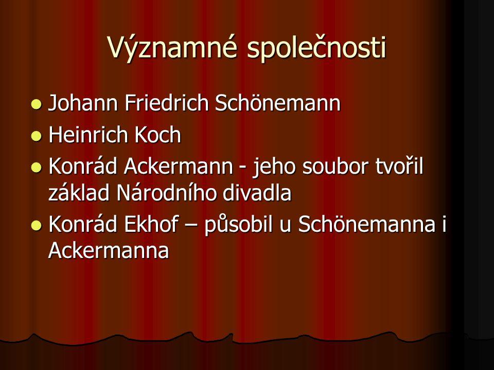 Významné společnosti Johann Friedrich Schönemann Heinrich Koch