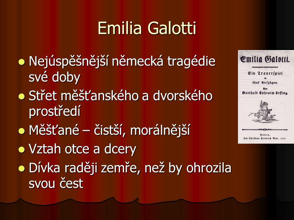 Emilia Galotti Nejúspěšnější německá tragédie své doby