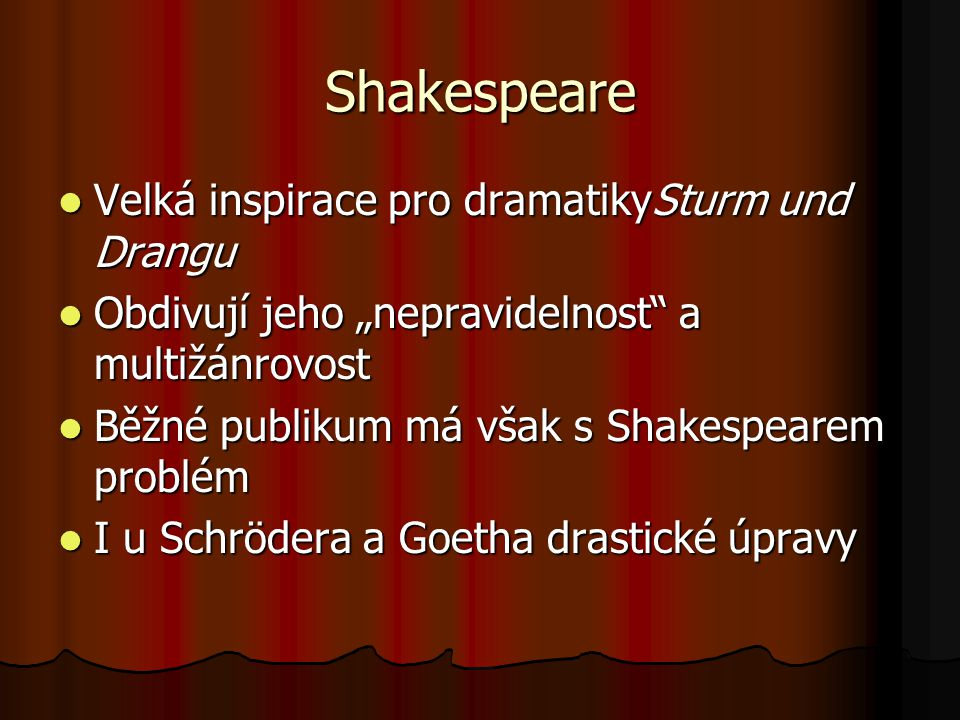 Shakespeare Velká inspirace pro dramatikySturm und Drangu