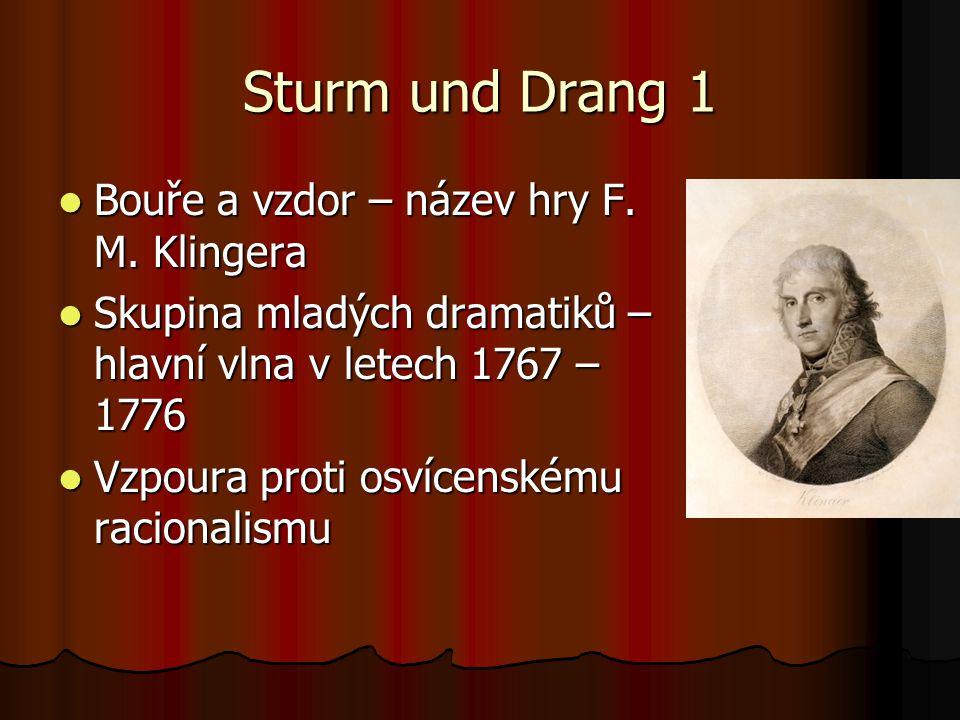 Sturm und Drang 1 Bouře a vzdor – název hry F. M. Klingera
