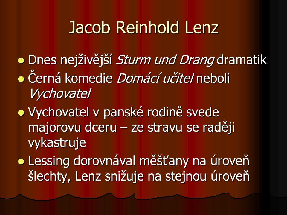 Jacob Reinhold Lenz Dnes nejživější Sturm und Drang dramatik
