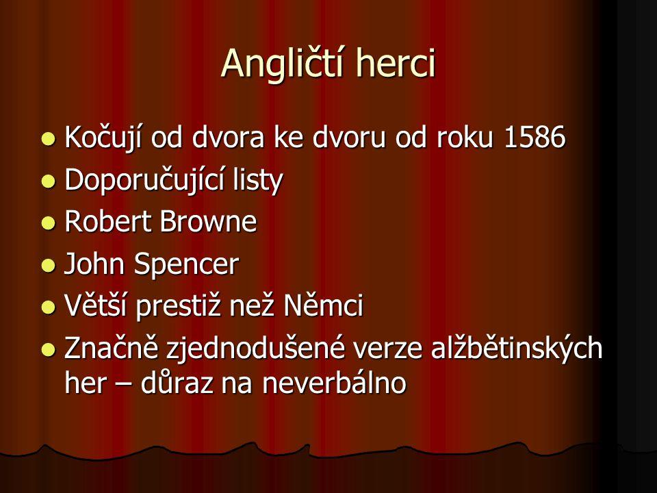 Angličtí herci Kočují od dvora ke dvoru od roku 1586