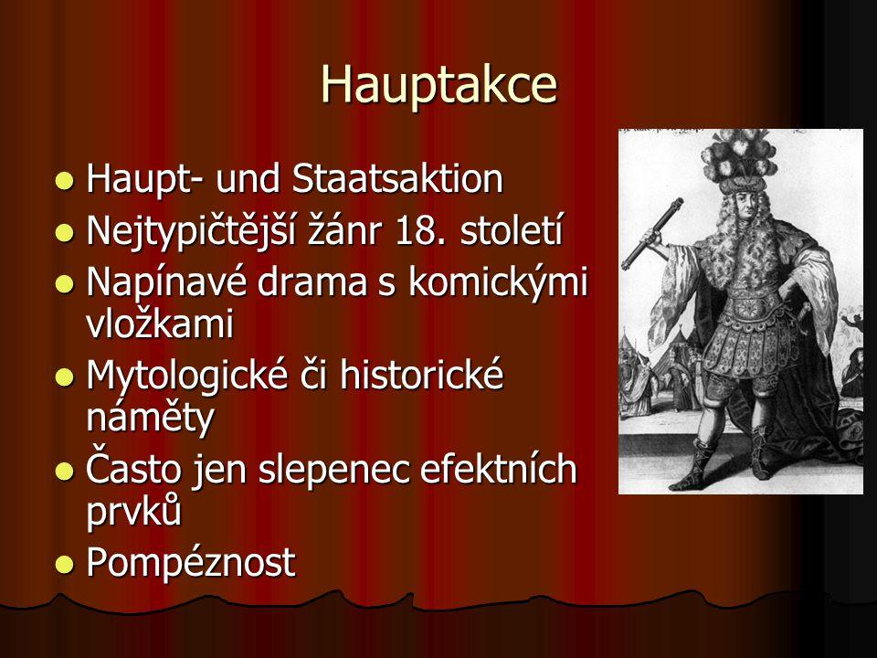 Hauptakce Haupt- und Staatsaktion Nejtypičtější žánr 18. století