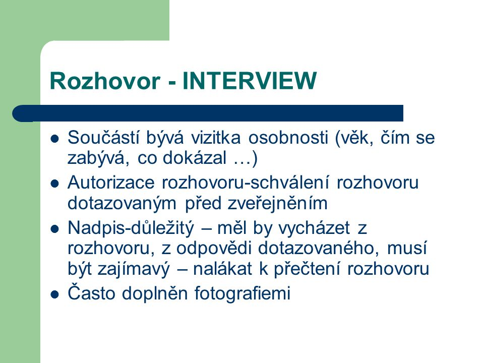 Rozhovor - INTERVIEW Součástí bývá vizitka osobnosti (věk, čím se zabývá, co dokázal …)