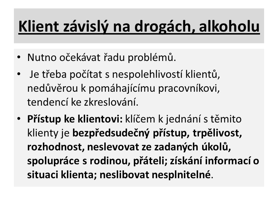 Klient závislý na drogách, alkoholu