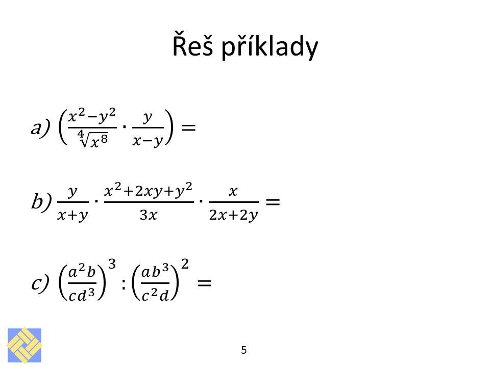 Řeš příklady 𝑥 2 − 𝑦 2 4 𝑥 8 ∙ 𝑦 𝑥−𝑦 =