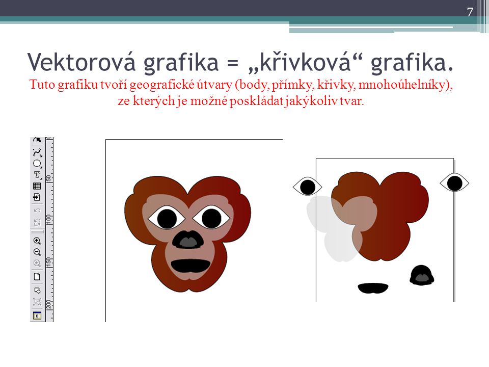 "Vektorová grafika = ""křivková grafika"