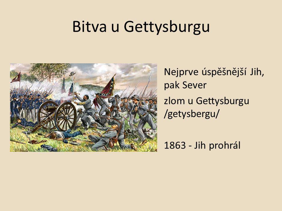 Bitva u Gettysburgu Nejprve úspěšnější Jih, pak Sever