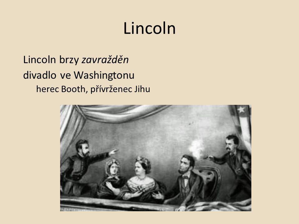 Lincoln Lincoln brzy zavražděn divadlo ve Washingtonu