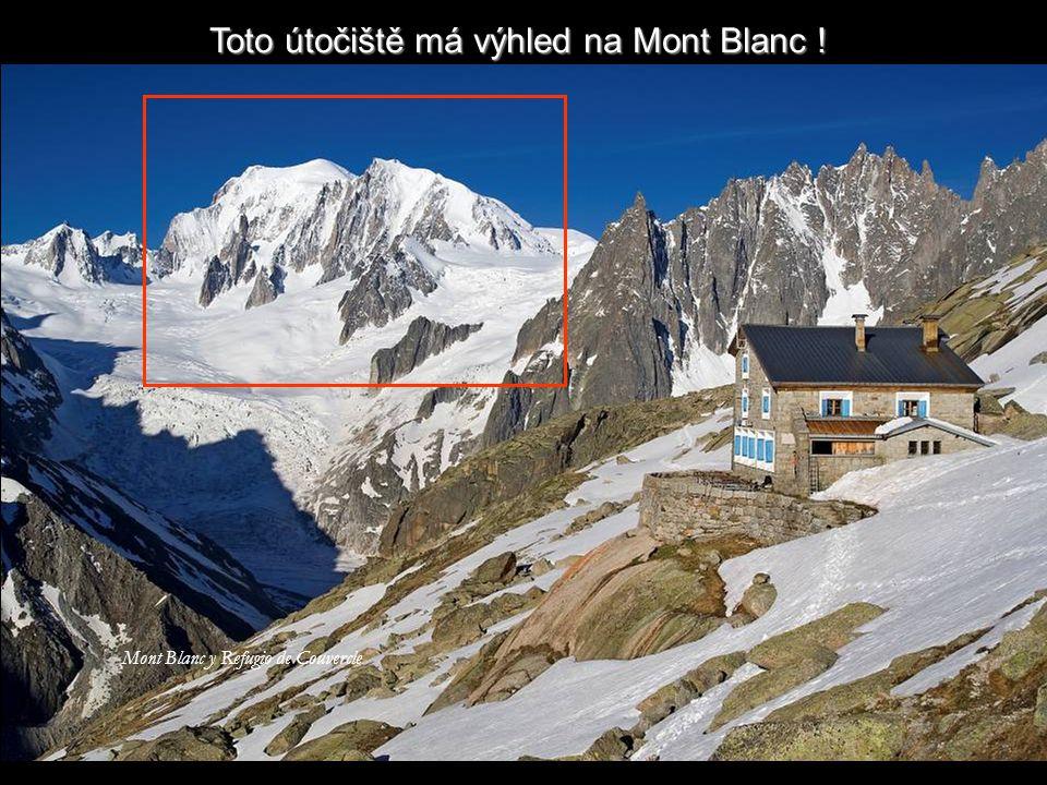 Toto útočiště má výhled na Mont Blanc !