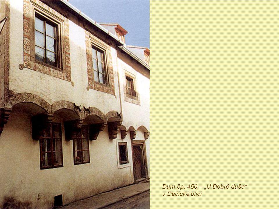 """Dům čp. 450 – """"U Dobré duše v Dačické ulici"""