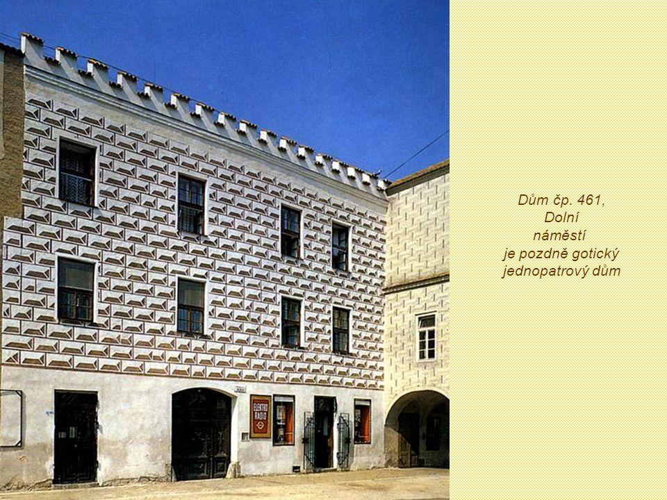 Dům čp. 461, Dolní náměstí je pozdně gotický jednopatrový dům