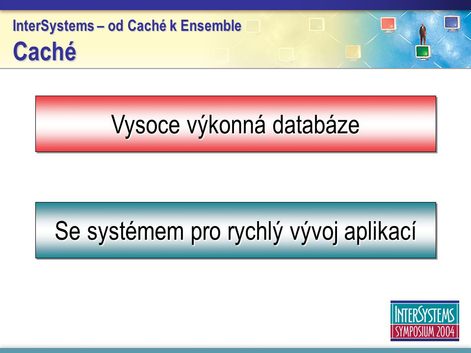 InterSystems – od Caché k Ensemble Caché