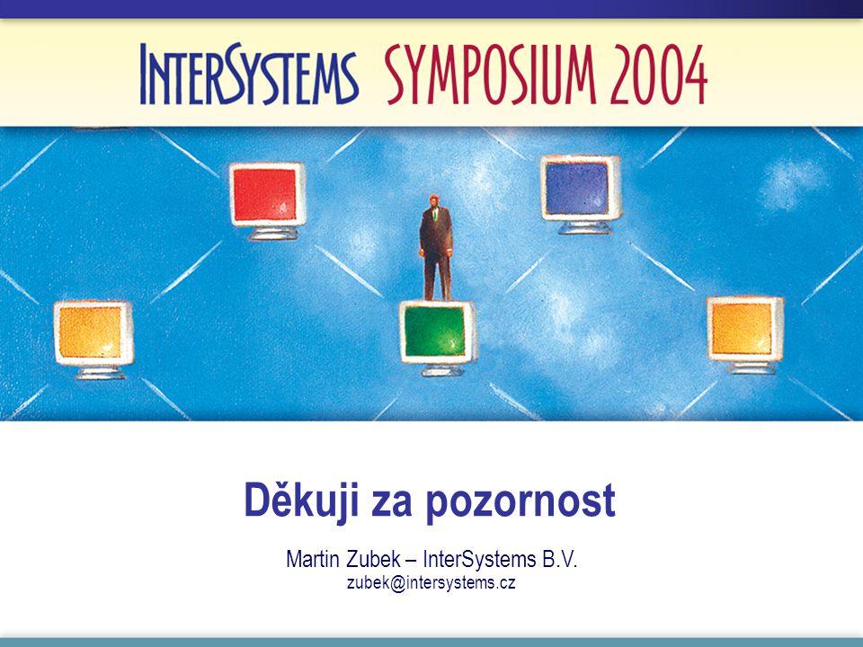 Martin Zubek – InterSystems B.V. zubek@intersystems.cz