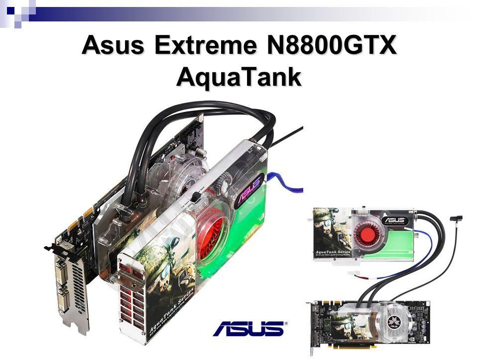 Asus Extreme N8800GTX AquaTank