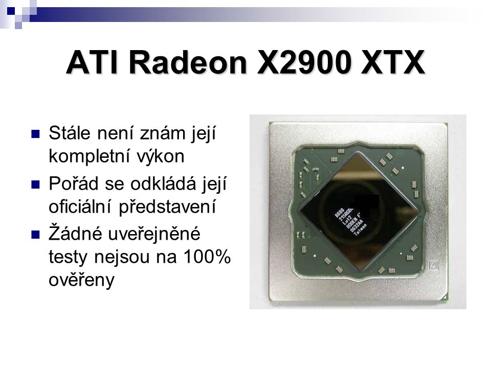 ATI Radeon X2900 XTX Stále není znám její kompletní výkon
