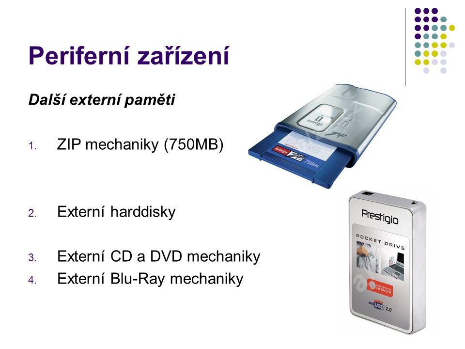 Periferní zařízení Další externí paměti ZIP mechaniky (750MB)