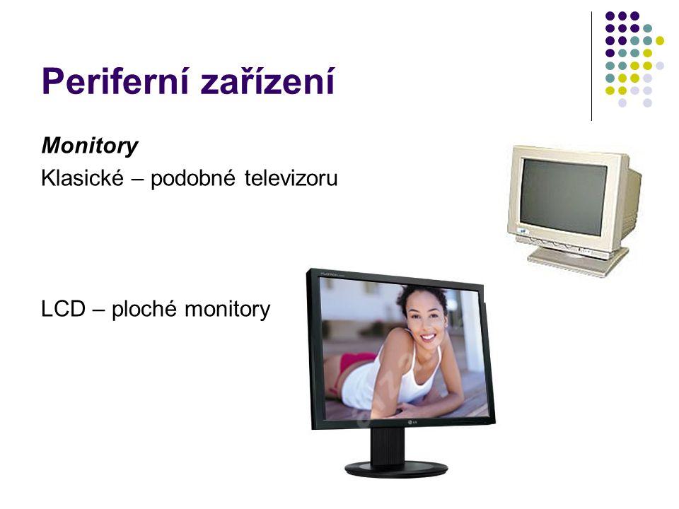 Periferní zařízení Monitory Klasické – podobné televizoru