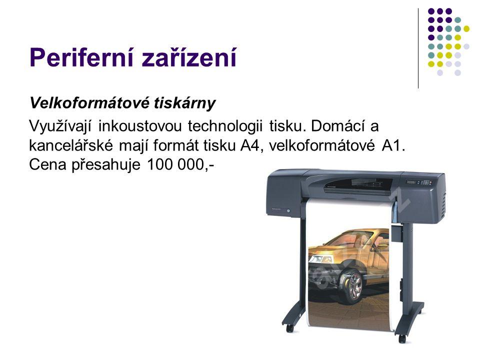 Periferní zařízení Velkoformátové tiskárny