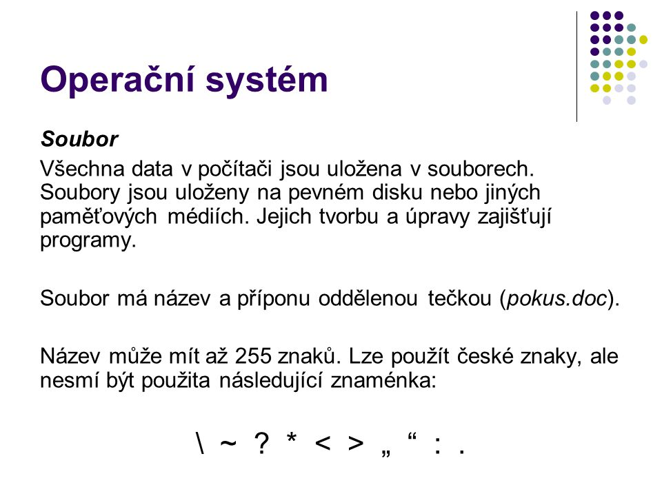 """Operační systém \ ~ * < > """" : . Soubor"""