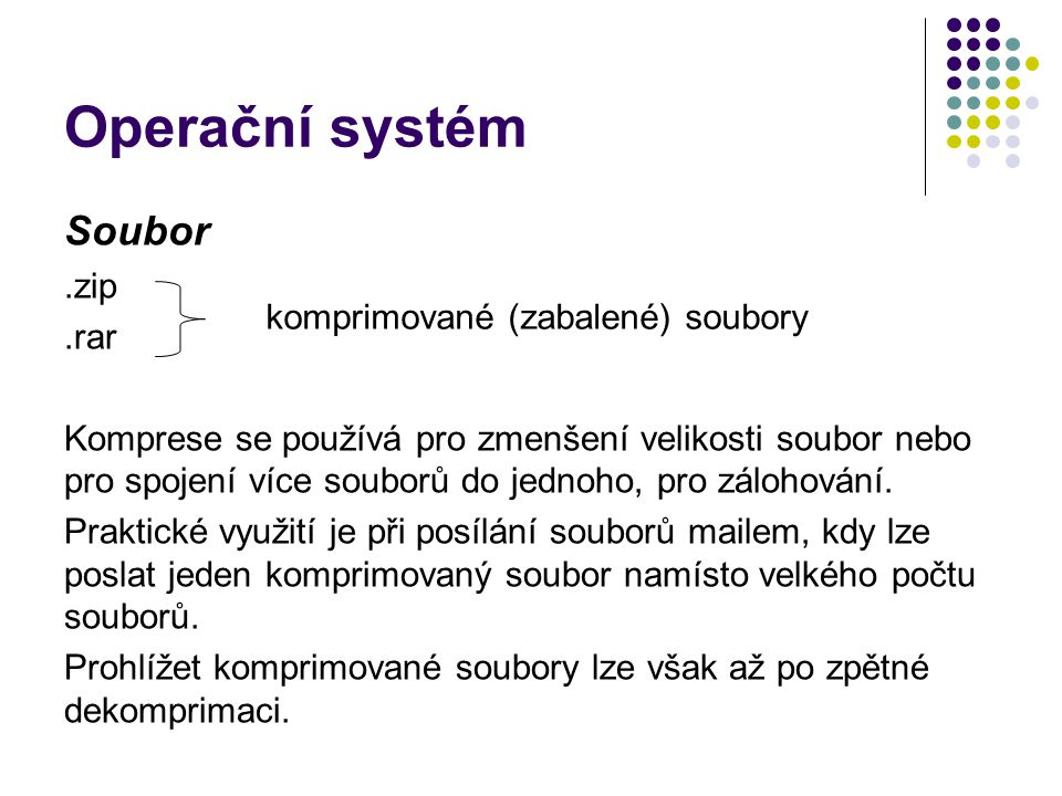 Operační systém Soubor .zip .rar komprimované (zabalené) soubory