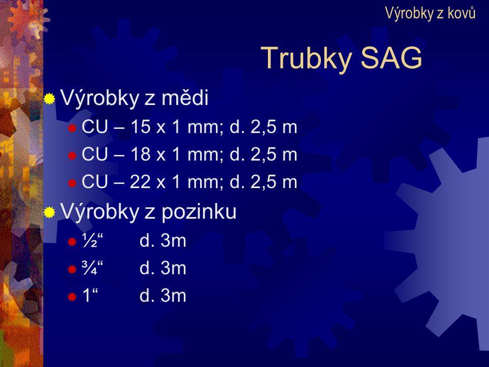 Trubky SAG Výrobky z mědi Výrobky z pozinku CU – 15 x 1 mm; d. 2,5 m