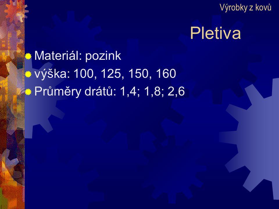 Pletiva Materiál: pozink výška: 100, 125, 150, 160