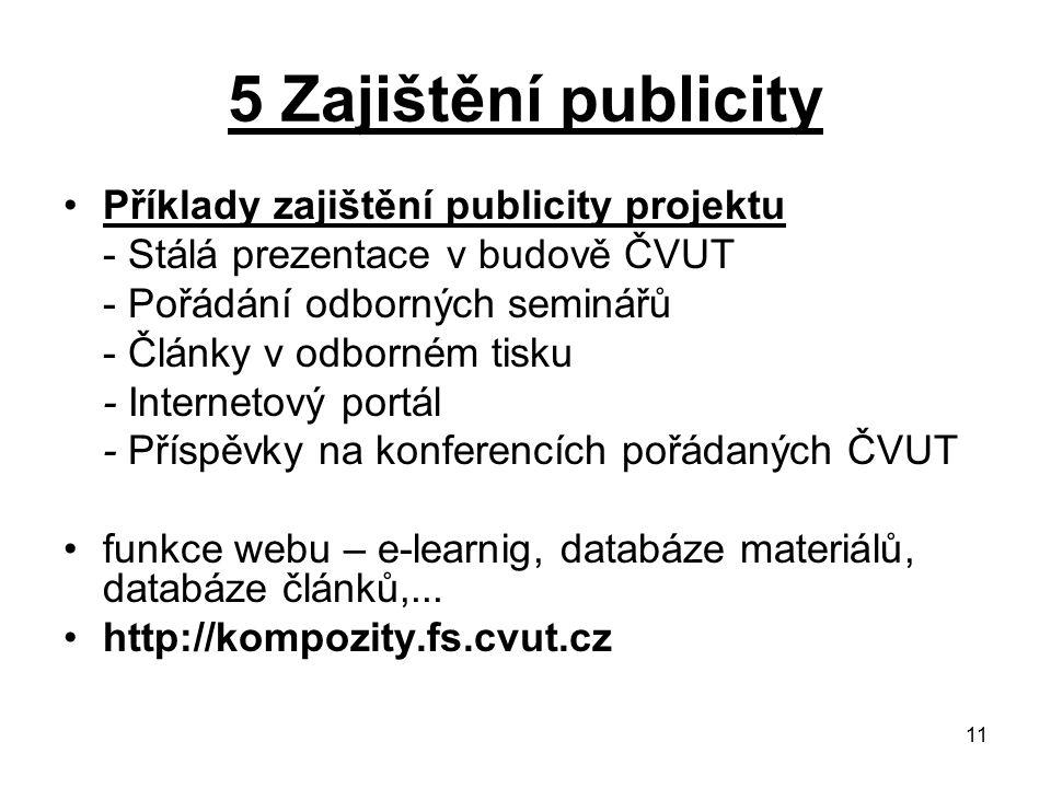 5 Zajištění publicity Příklady zajištění publicity projektu