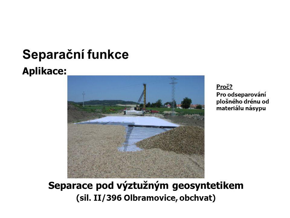 Separační funkce Aplikace: Separace pod výztužným geosyntetikem