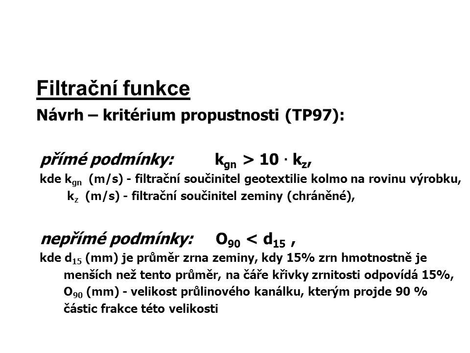 Filtrační funkce Návrh – kritérium propustnosti (TP97):