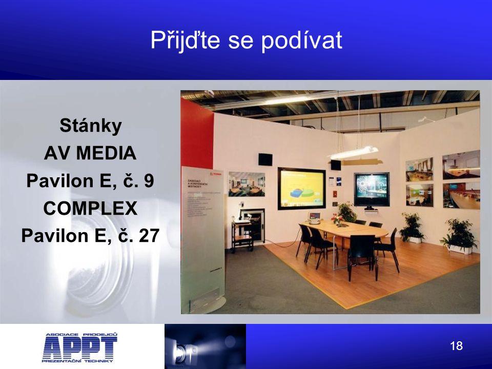 Přijďte se podívat Stánky AV MEDIA Pavilon E, č. 9 COMPLEX