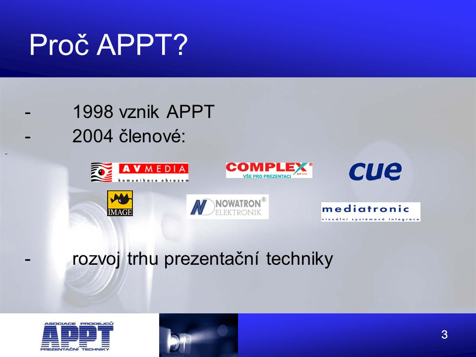 Proč APPT - 1998 vznik APPT - 2004 členové: